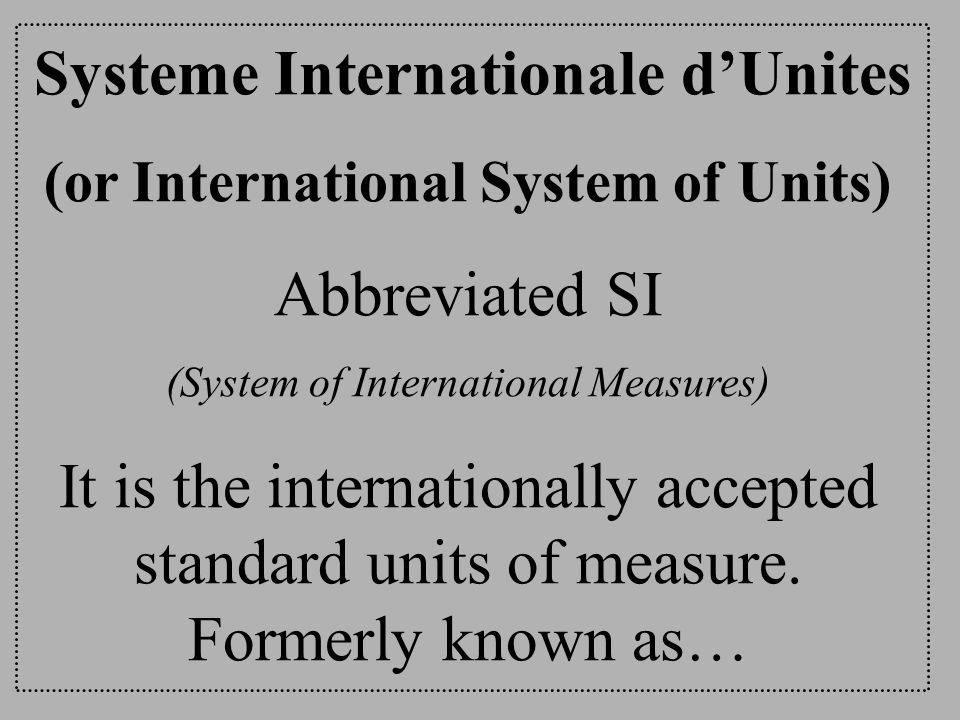 (or International System of Units)