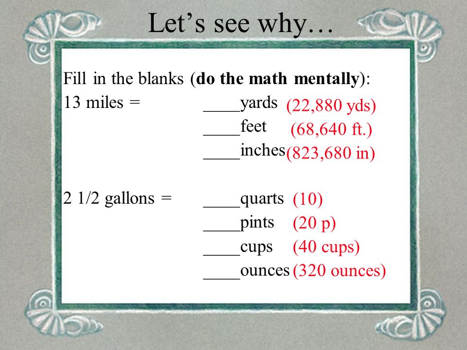 Let's see why… Fill in the blanks (do the math mentally):