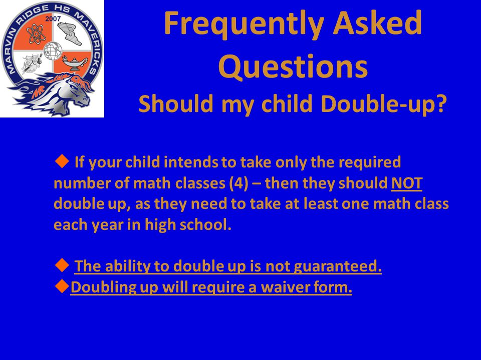 Frequently Asked Questions Should my child Double-up