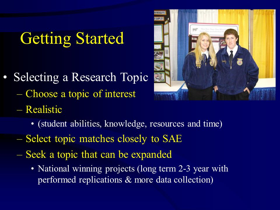 Getting Started Selecting a Research Topic Choose a topic of interest