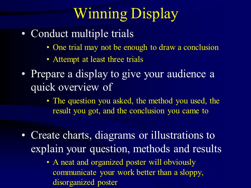 Winning Display Conduct multiple trials