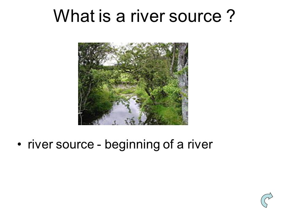 What is a river source river source - beginning of a river