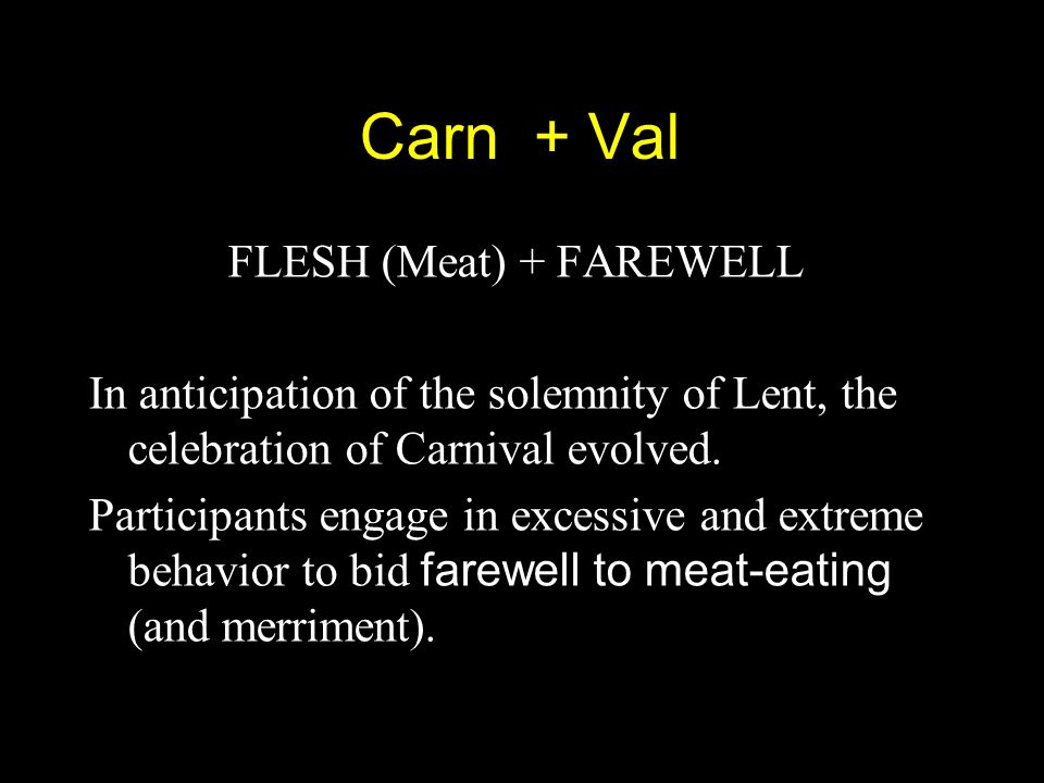 Carn + Val FLESH (Meat) + FAREWELL