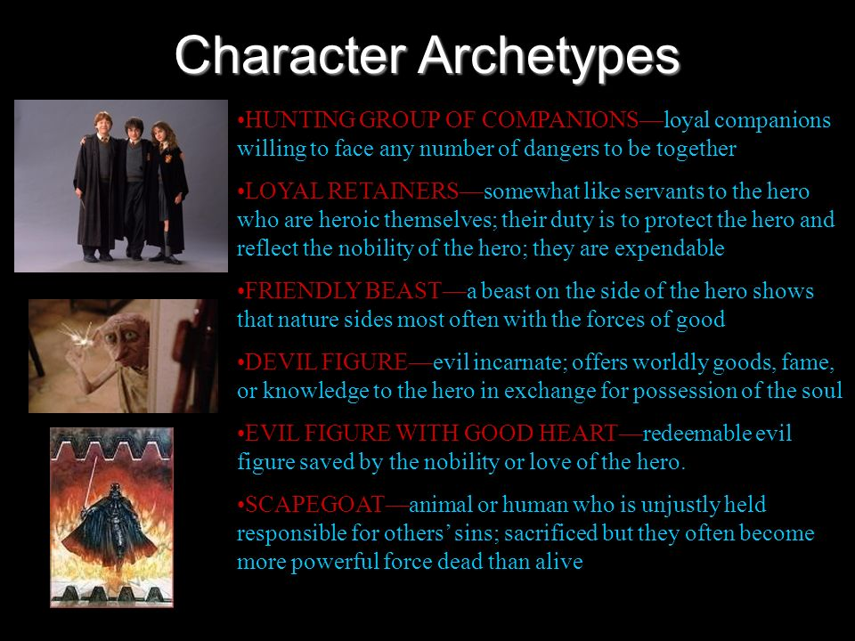 Character Archetypes HUNTING GROUP OF COMPANIONS—loyal companions willing to face any number of dangers to be together.