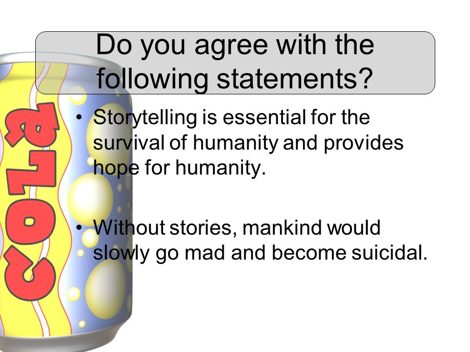Do you agree with the following statements