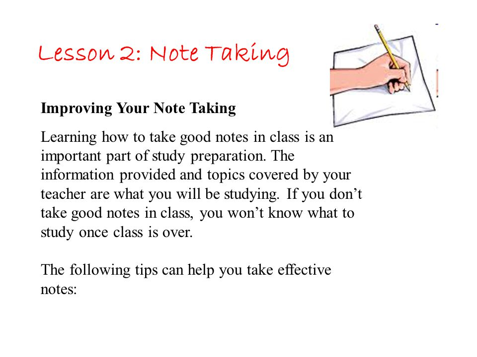 Lesson 2: Note Taking Improving Your Note Taking