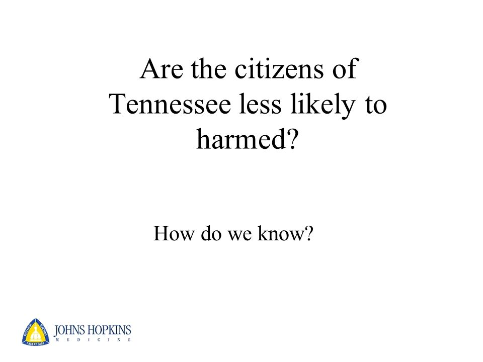Are the citizens of Tennessee less likely to harmed