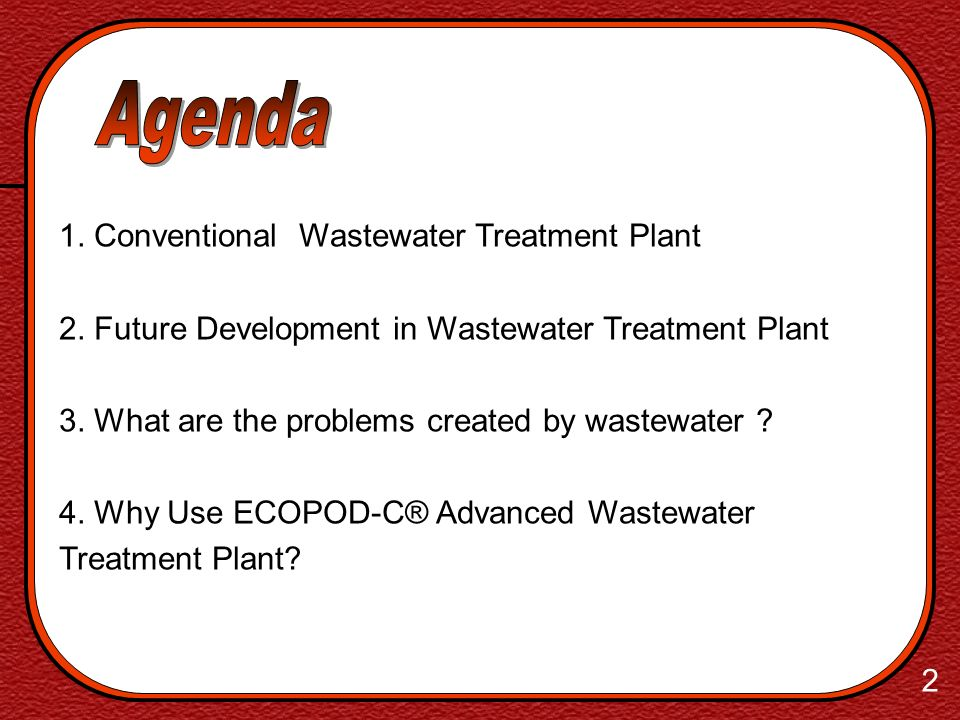 Agenda 1. Conventional Wastewater Treatment Plant