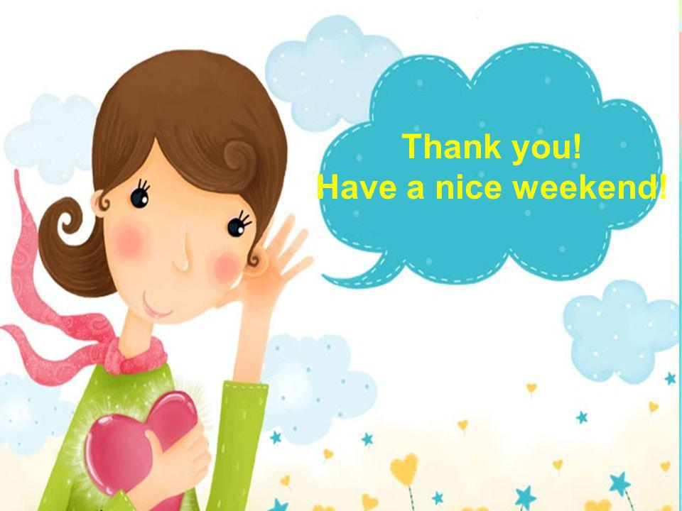Thank you! Have a nice weekend!