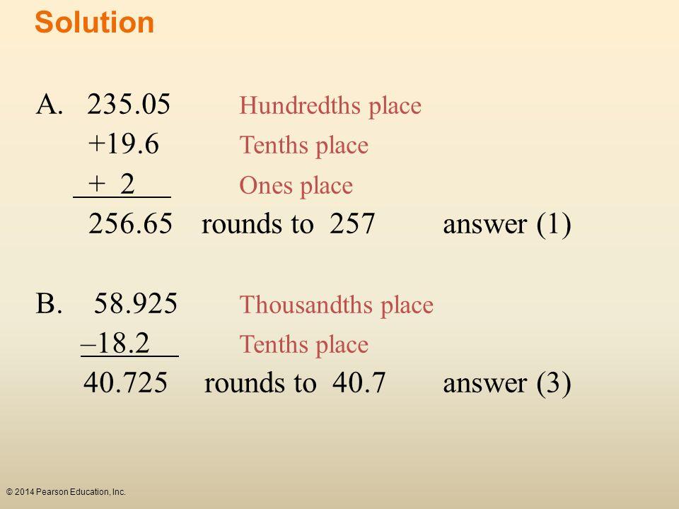 Solution A. 235.05 Hundredths place +19.6 Tenths place + 2 Ones place