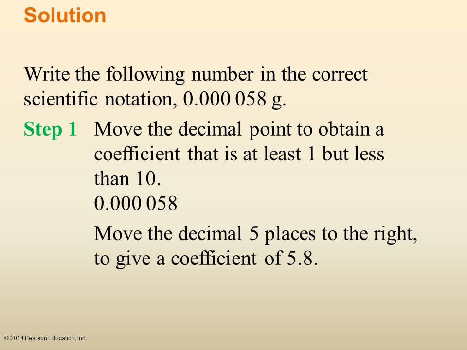 Move the decimal 5 places to the right, to give a coefficient of 5.8.
