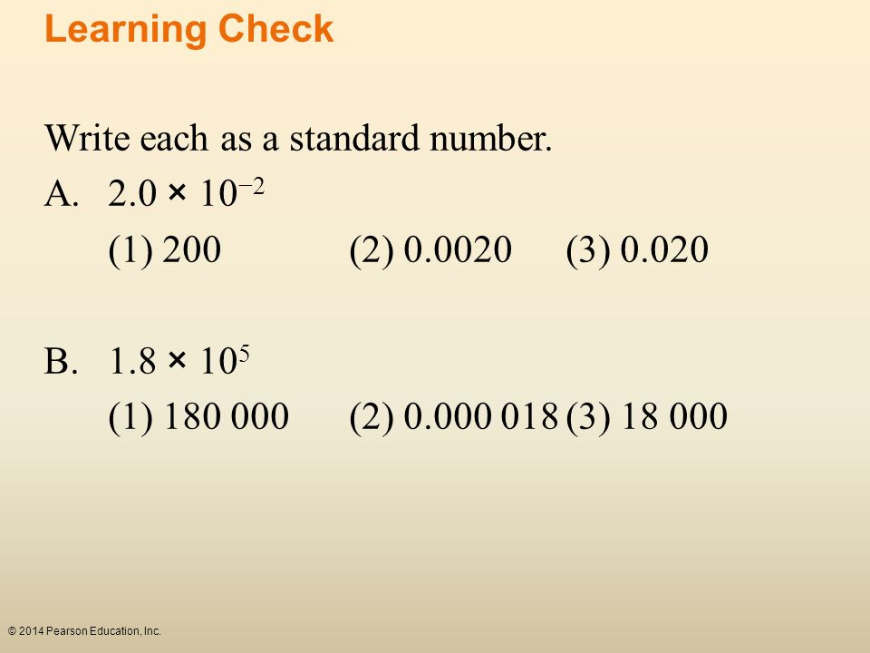 Write each as a standard number. A. 2.0 × 10−2