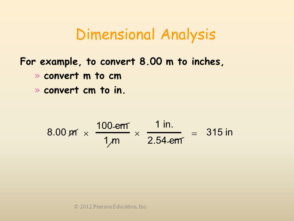 Dimensional Analysis For example, to convert 8.00 m to inches,