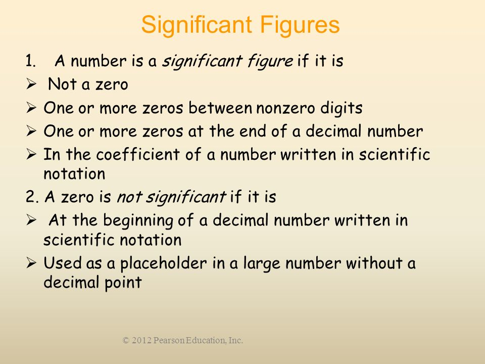 Significant Figures A number is a significant figure if it is