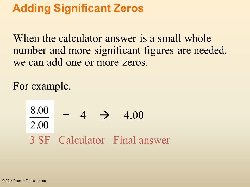 = 4  4.00 Adding Significant Zeros
