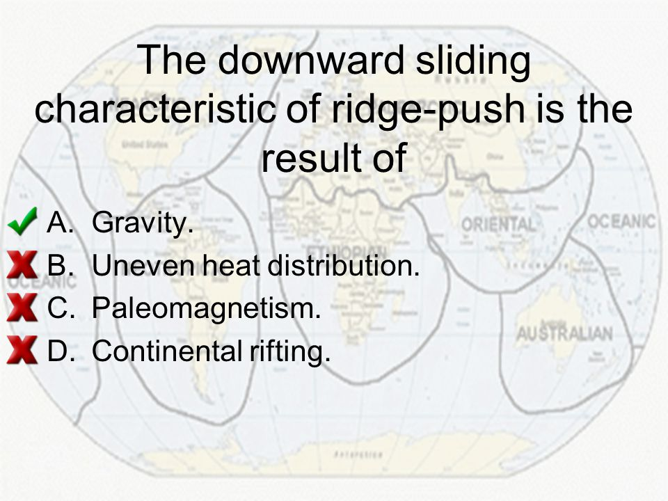 The downward sliding characteristic of ridge-push is the result of