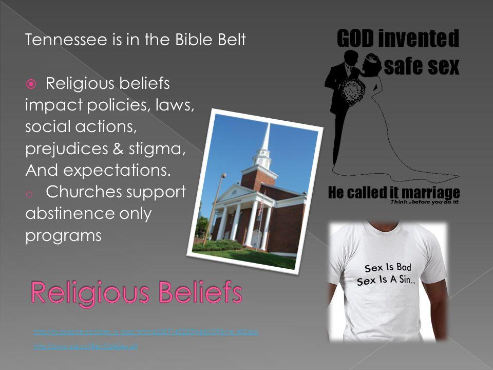 Religious Beliefs Tennessee is in the Bible Belt Religious beliefs