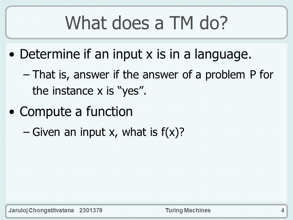What does a TM do Determine if an input x is in a language.