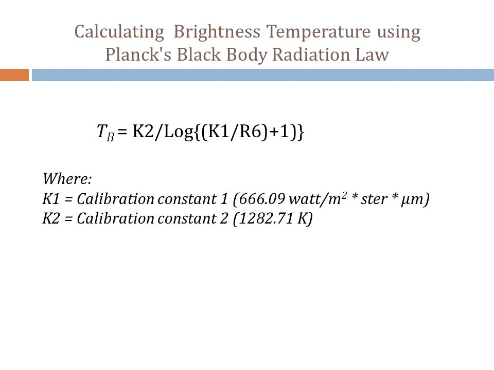 Calculating Brightness Temperature using Planck s Black Body Radiation Law