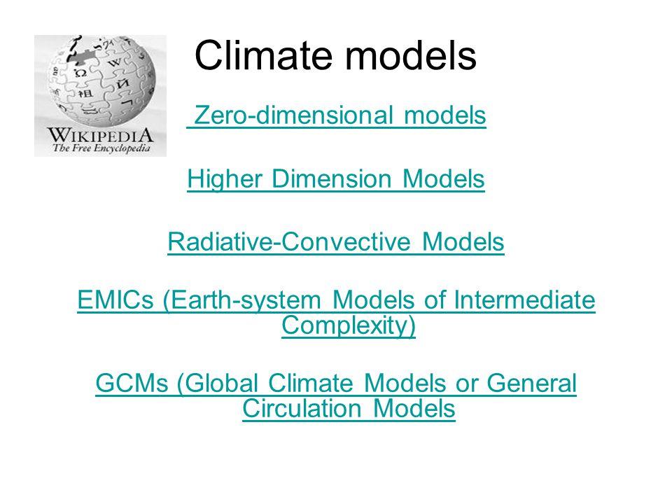Climate models Zero-dimensional models Higher Dimension Models