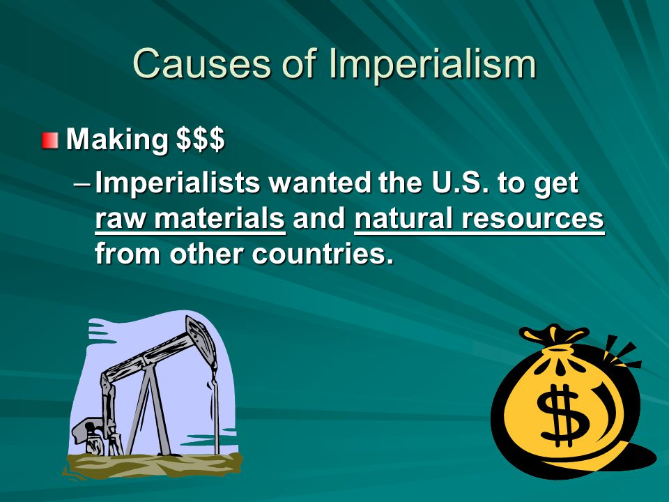Causes of Imperialism Making $$$