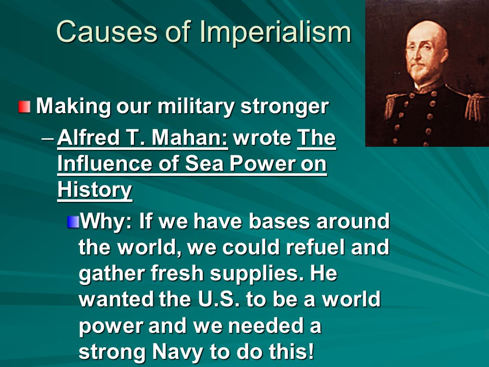 Causes of Imperialism Making our military stronger