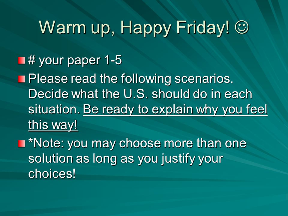 Warm up, Happy Friday!  # your paper 1-5