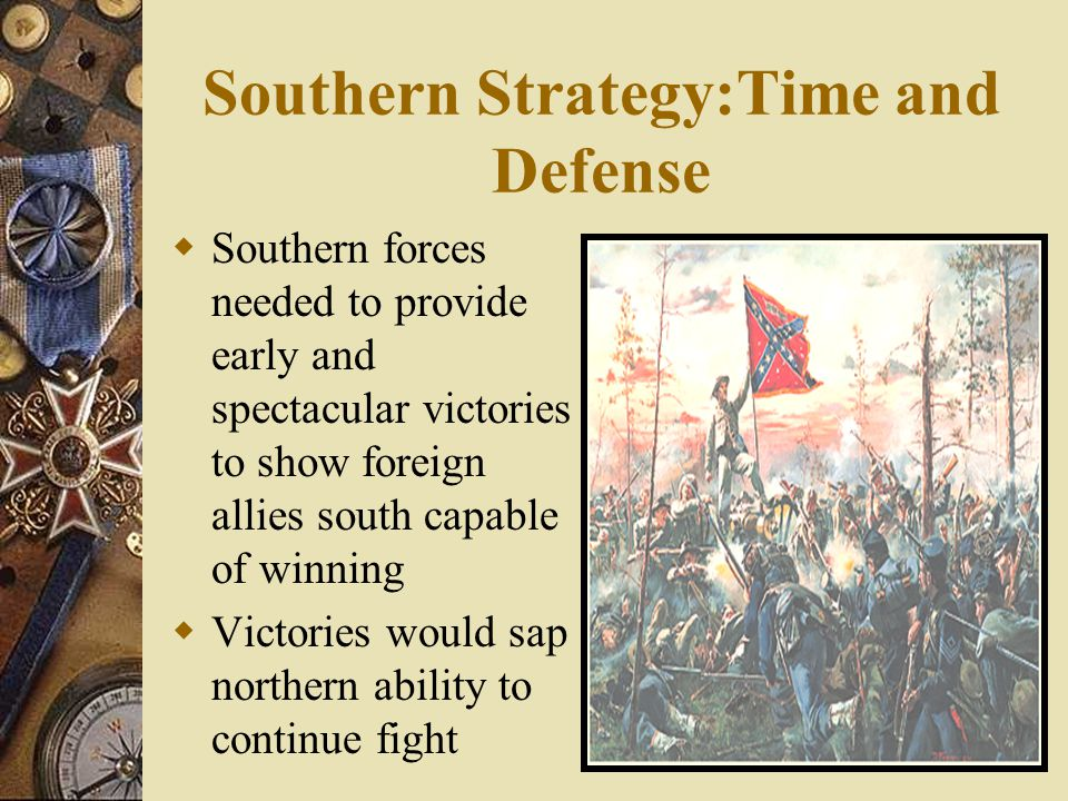 Southern Strategy:Time and Defense