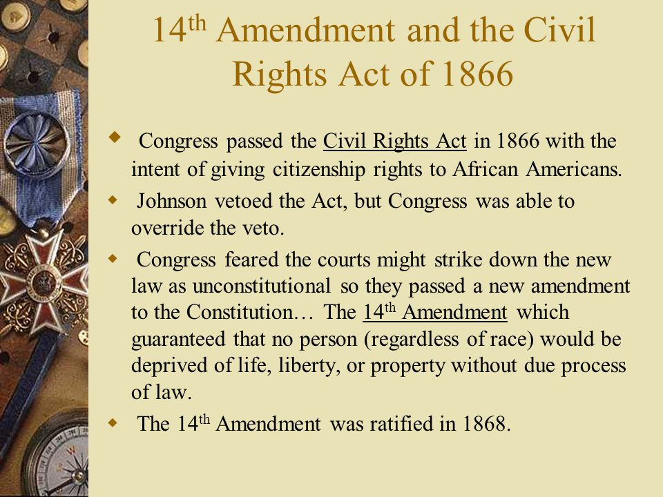 14th Amendment and the Civil Rights Act of 1866