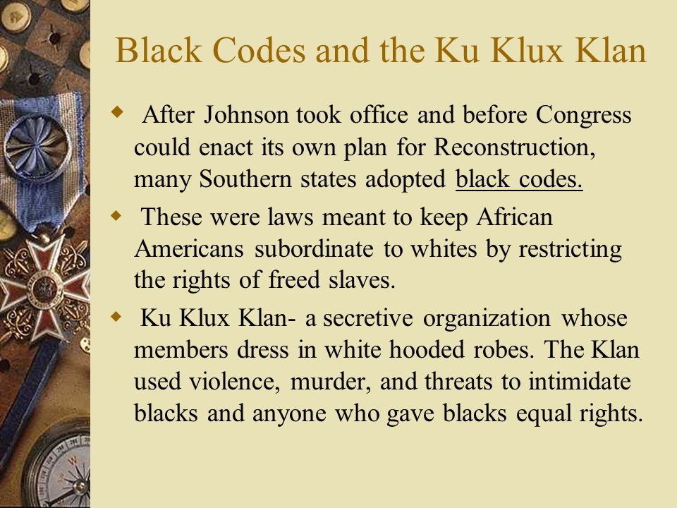 Black Codes and the Ku Klux Klan
