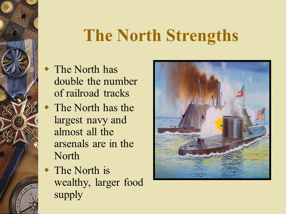 The North Strengths The North has double the number of railroad tracks