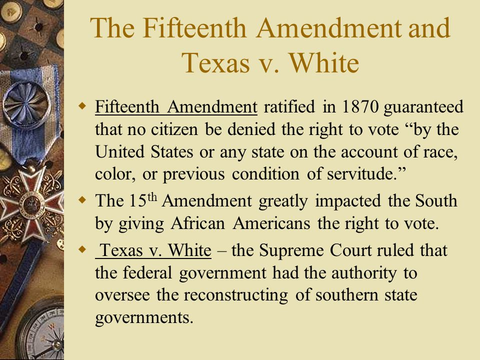The Fifteenth Amendment and Texas v. White