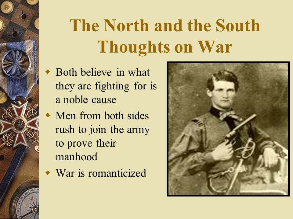 The North and the South Thoughts on War