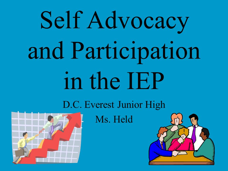Self Advocacy and Participation in the IEP