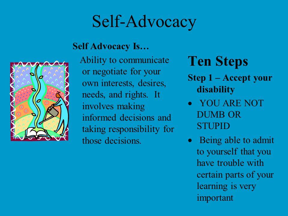 Self-Advocacy Ten Steps Self Advocacy Is…