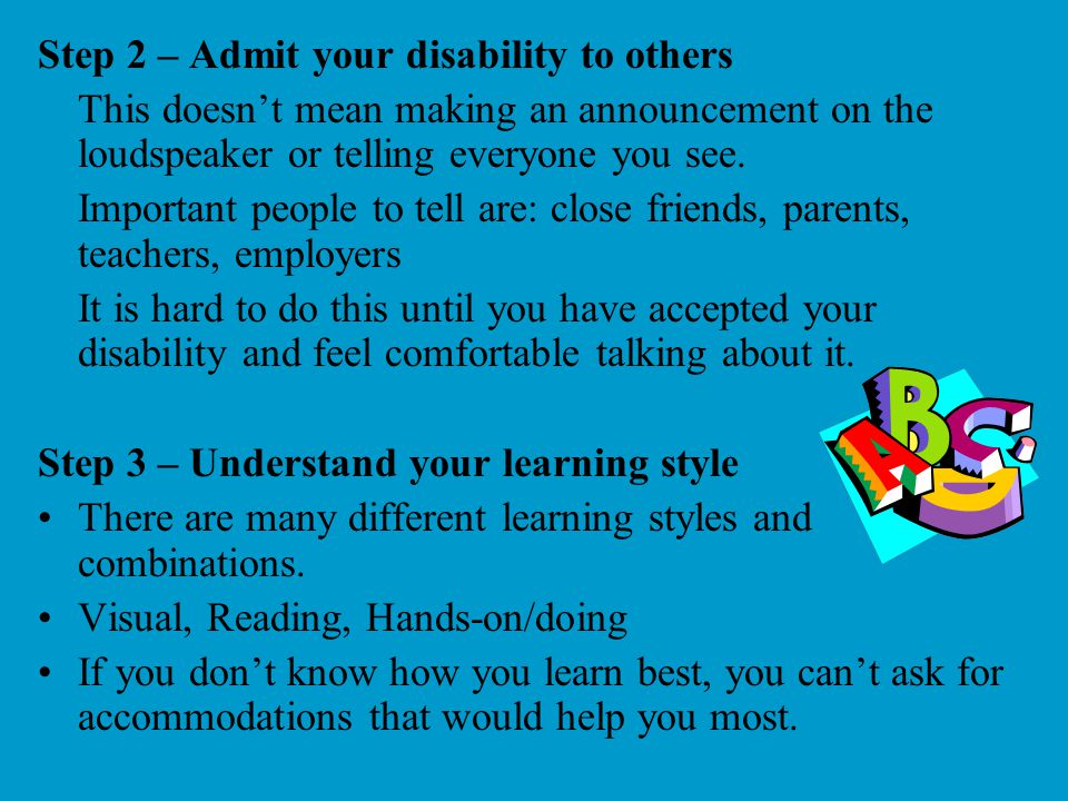 Step 2 – Admit your disability to others