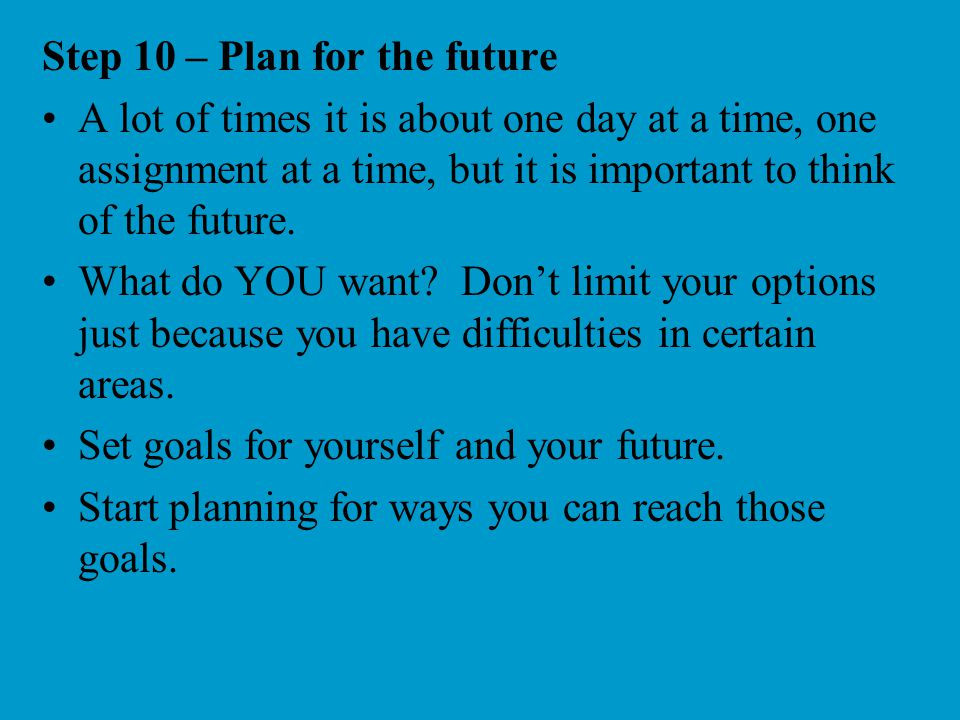 Step 10 – Plan for the future