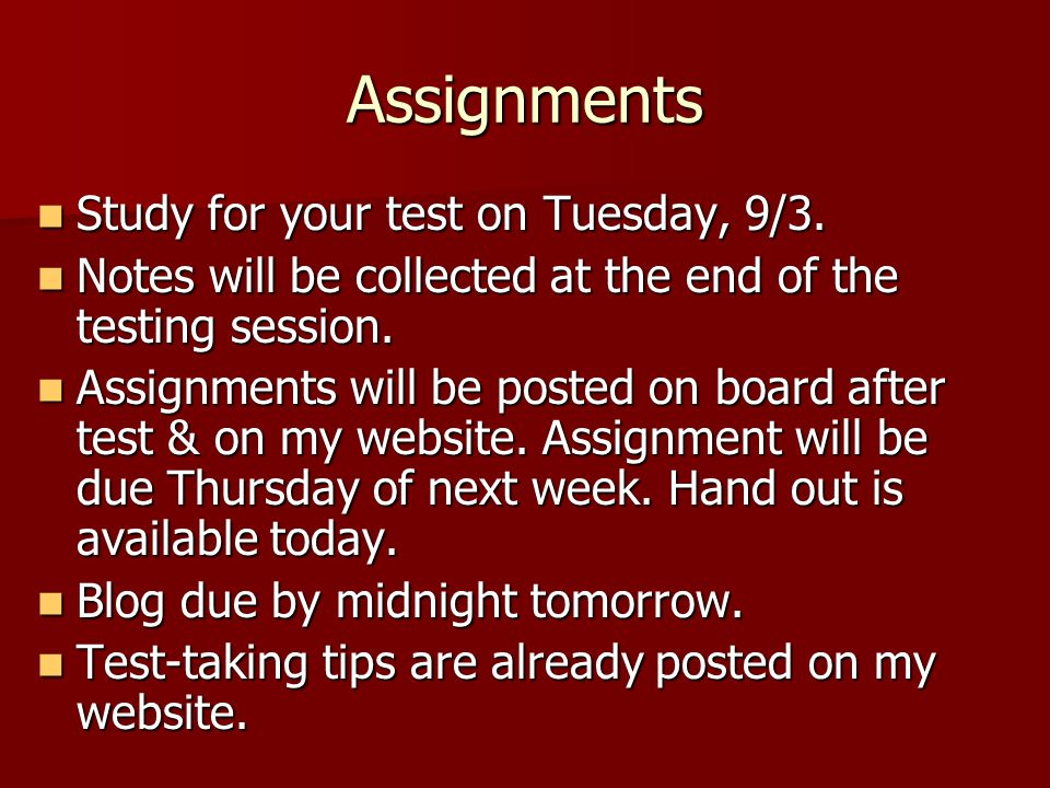 Assignments Study for your test on Tuesday, 9/3.