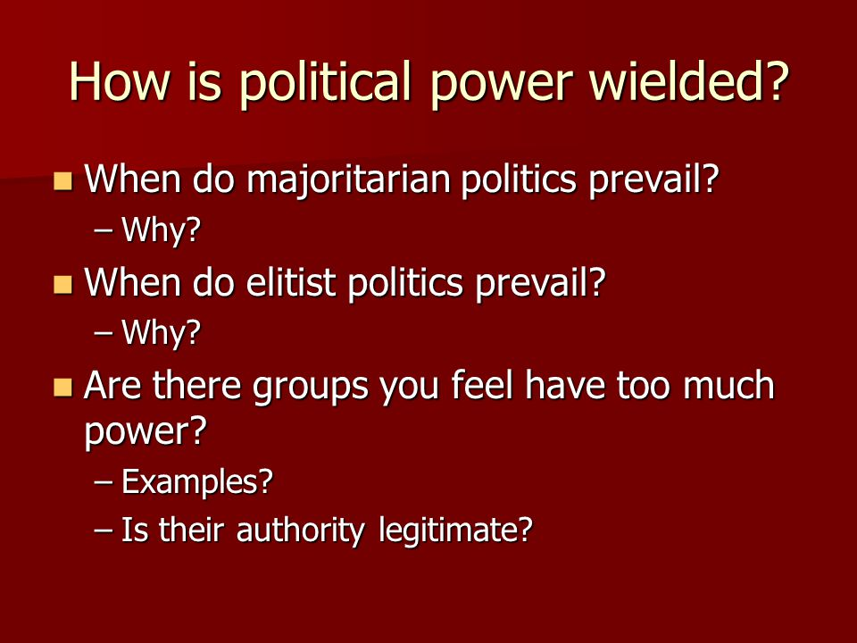 How is political power wielded
