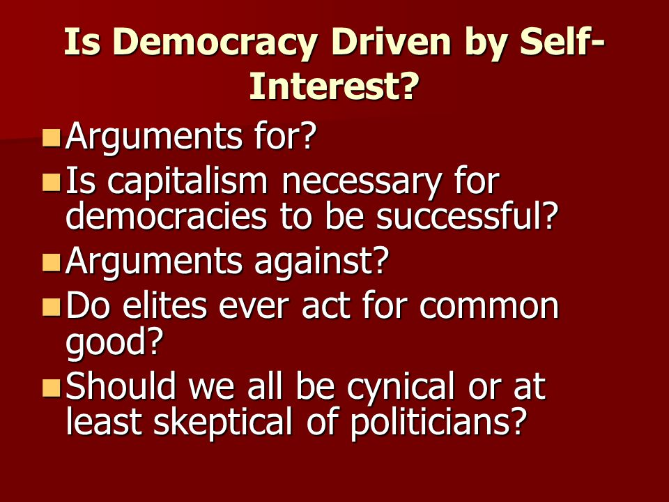 Is Democracy Driven by Self-Interest