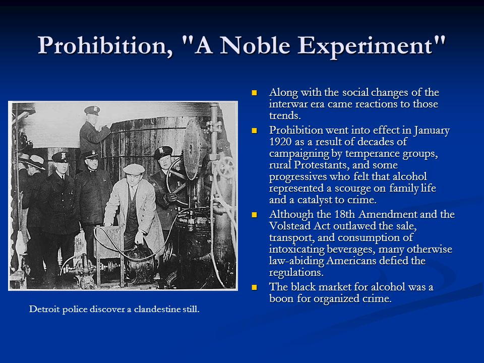 Prohibition, A Noble Experiment