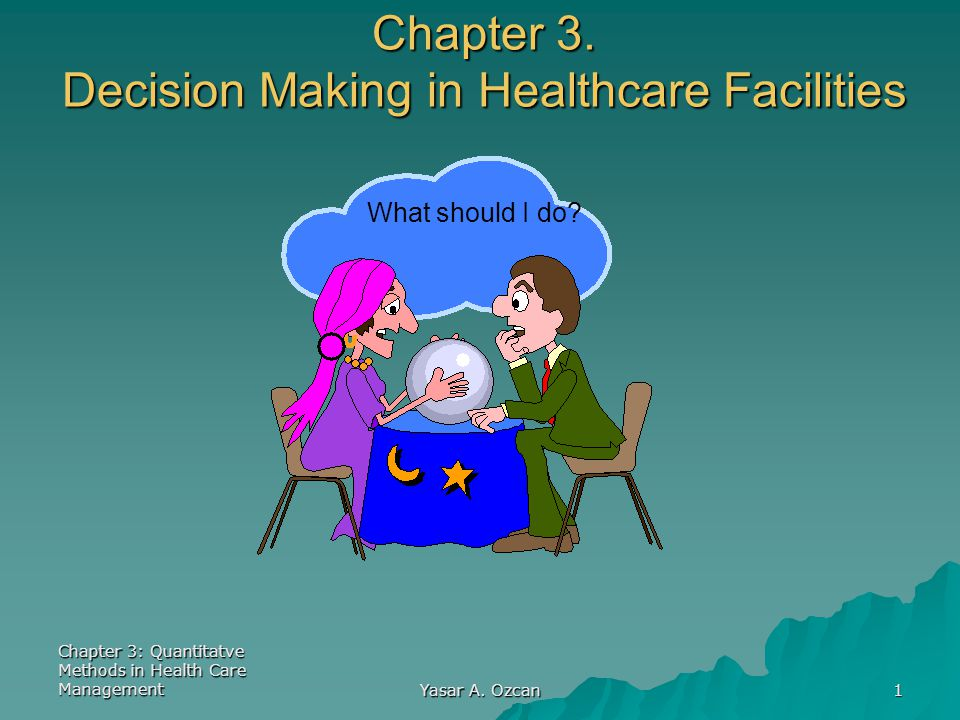 Chapter 3. Decision Making in Healthcare Facilities