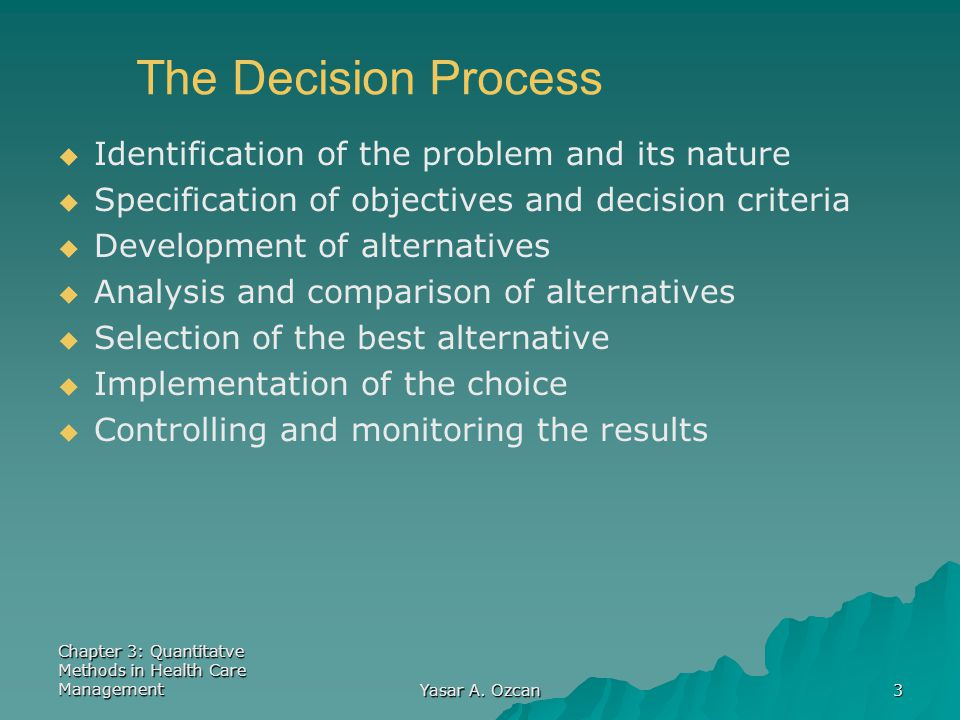 The Decision Process Identification of the problem and its nature