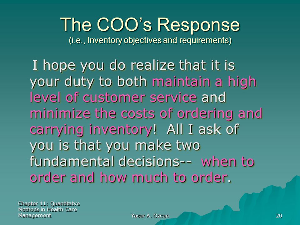 The COO's Response (i.e., Inventory objectives and requirements)