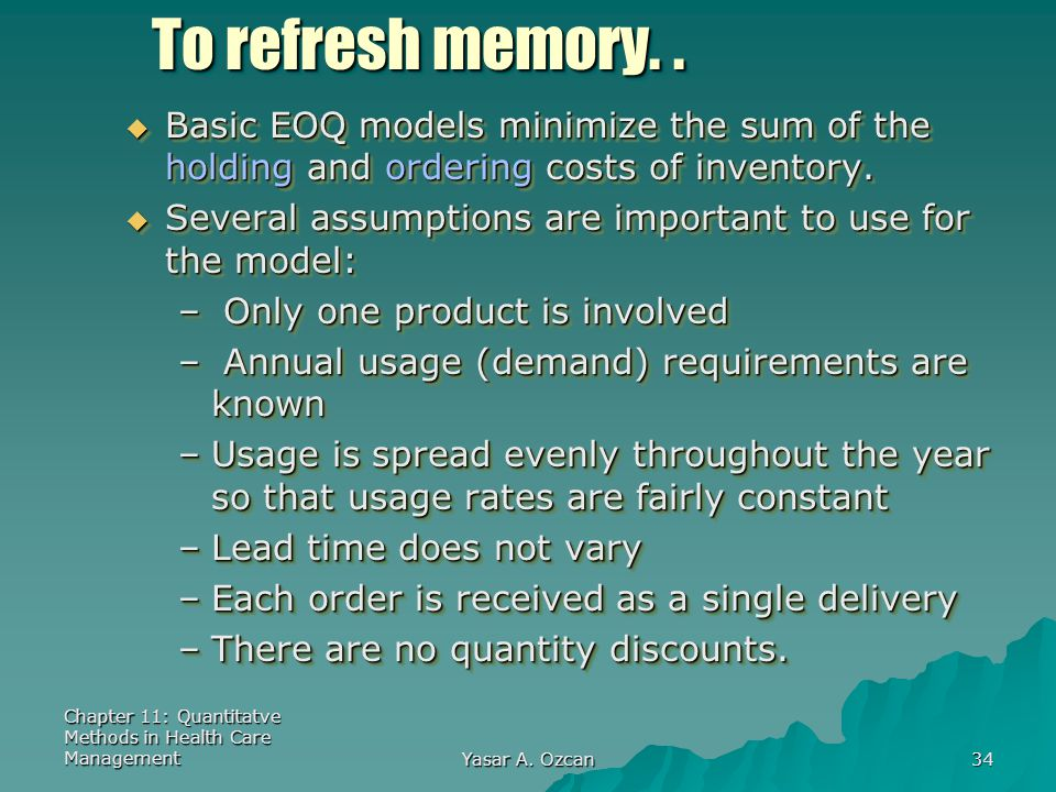 To refresh memory. . Basic EOQ models minimize the sum of the holding and ordering costs of inventory.