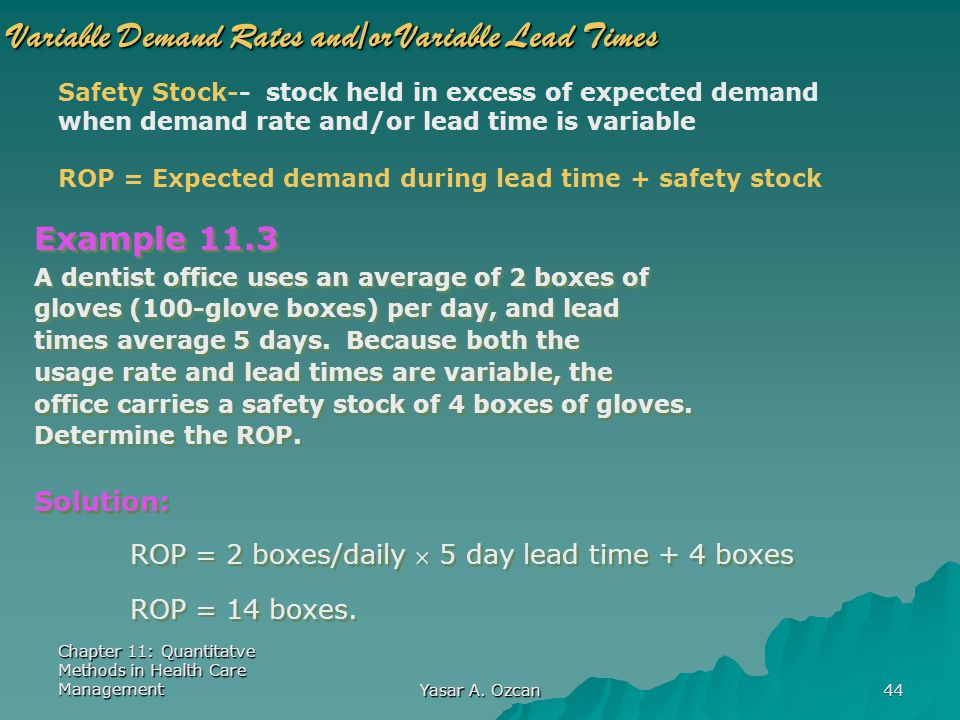 Variable Demand Rates and/or Variable Lead Times