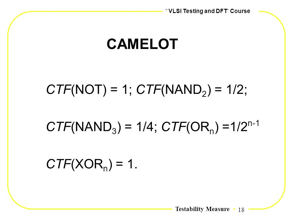 CAMELOT CTF(NOT) = 1; CTF(NAND2) = 1/2;