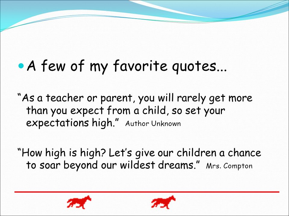 A few of my favorite quotes...