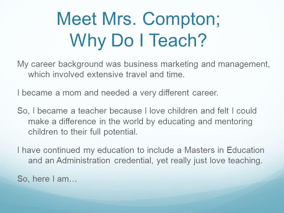 Meet Mrs. Compton; Why Do I Teach