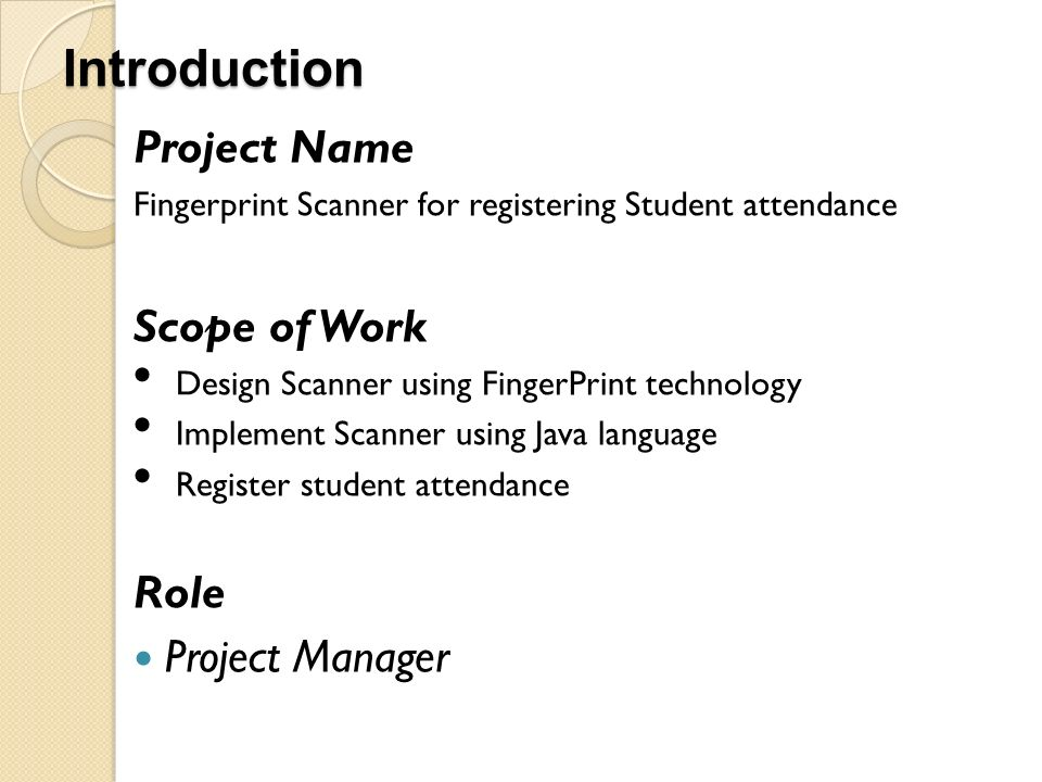 Introduction Project Name Scope of Work Role Project Manager
